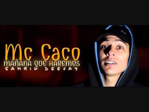 Mañana que Haremos - Mc Caco [Letra] ★DESCARGAR★