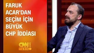 Faruk Acar'dan seçim için büyük CHP iddiası: İmkansız...