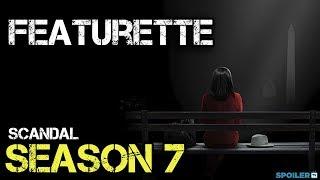 Scandal Season 7 Final Episodes Featurette