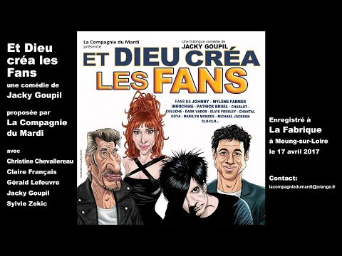 Et Dieu crea les fans - Piece de Theatre par La Compagnie du Mardi