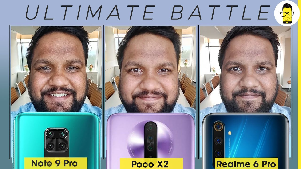 Redmi Note 9 Pro Vs Poco X2 Vs Realme 6 Pro Camera Comparison I Am Confused Youtube