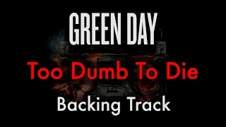 Green Day Too Dumb To Die Backing Track w