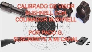 CALIBRADO VISOR BUSHNEL CON COLIMADOR