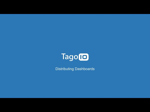 Distributing Dashboards with the TagoIO IoT Platform