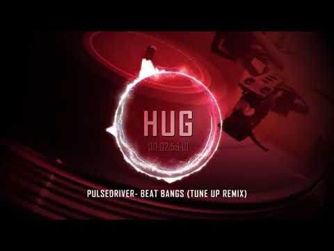 Pulsedriver  Beat Bangs Tune Up Remix