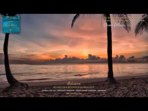 Ashaneen (Piotr Janeczek) - Ocean Waves, Vol. 2  (Relaxation & Meditation Music with Nature Sounds)