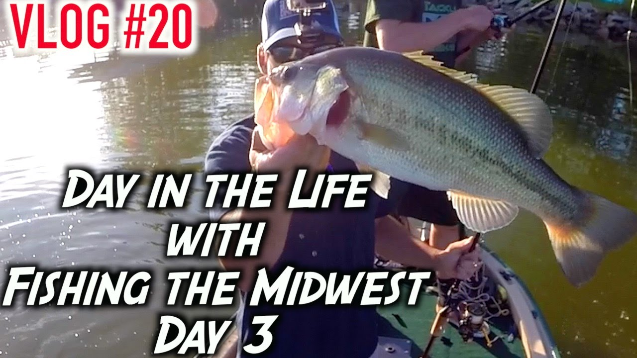 Day in the life with fishing the midwest day 3 vlog 20 for Fishing the midwest