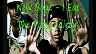 New Boyz - I Eat The Pussy (Dirty)