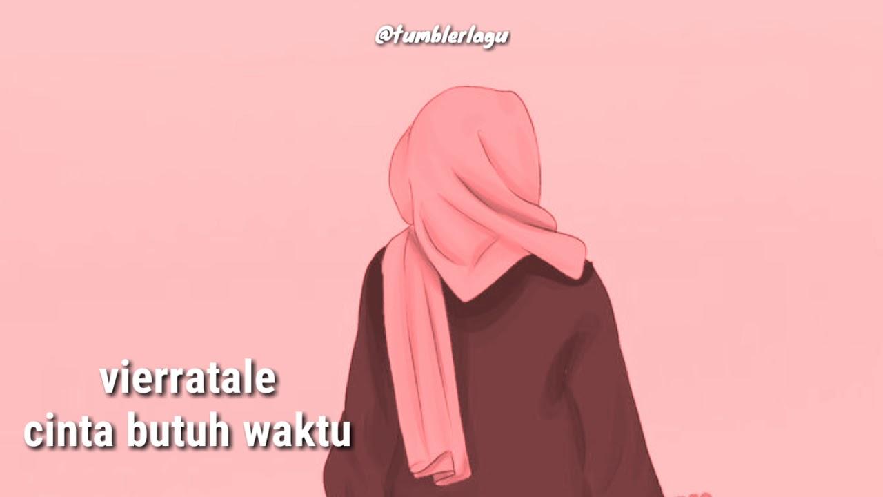Download Cinta butuh waktu - Vierratale (VIDEO LIRIK)