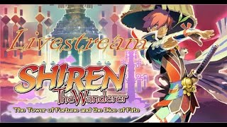 Shiren The Wanderer: The Tower of Fortune and the Dice of Fate - Livestream [English, Full 1080p HD]