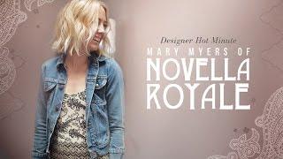 Designer Hot Minute: Novella Royale