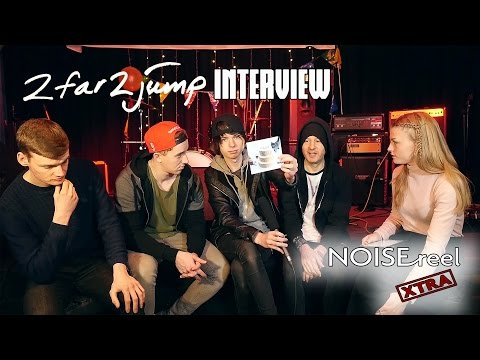 2far2jump young rock band interview (NOISEreel XTRA)