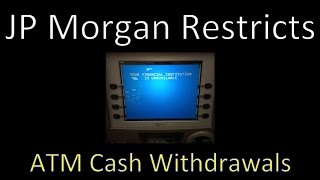 JP Morgan Starts Limiting ATM Withdrawals In the US