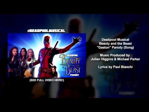 "(SONG VIDEO) Deadpool Musical - Beauty and the Beast ""Gaston"" Parody"