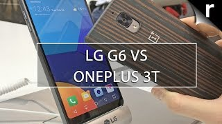 LG G6 vs OnePlus 3T: Big blowers with premium specs
