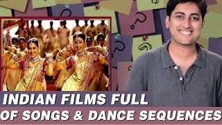 Why Are Indian Films Full Of Songs & Dance Sequences ?