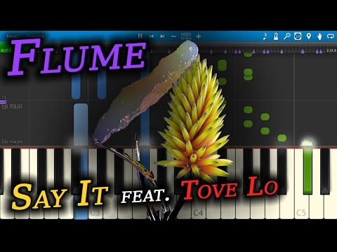 Flume - Say It feat. Tove Lo [Piano Tutorial] Synthesia