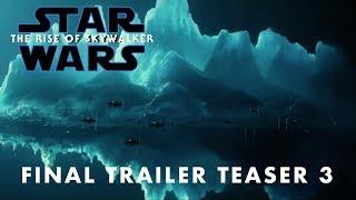 Star Wars The Rise of Skywalker Final Trailer Teaser 3 NEW FOOTAGE