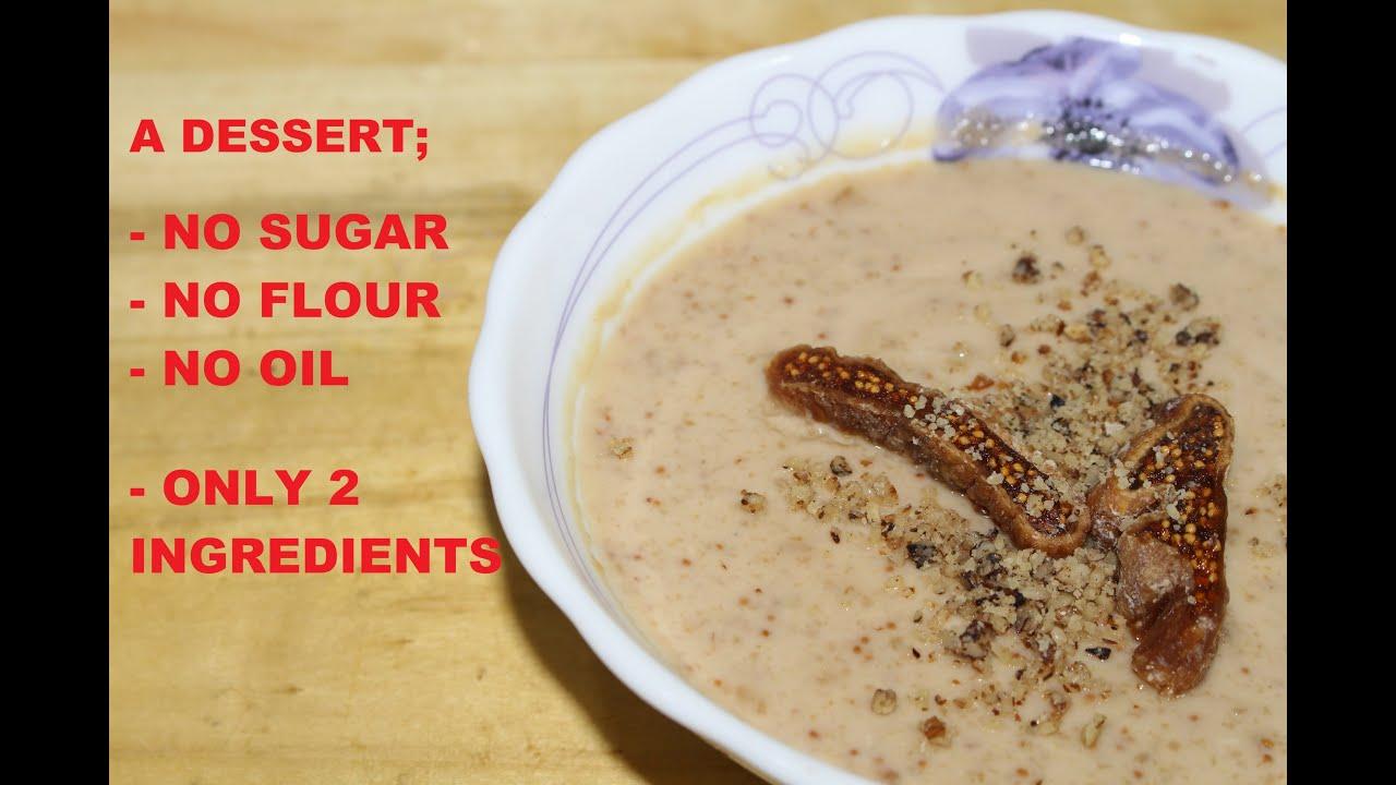 A DESSERT with NO SUGAR, NO FLOUR, NO OIL. Fig dessert ...