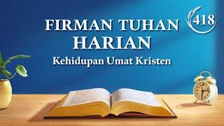 "Firman Tuhan Harian - ""Tentang Penerapan Doa"" - Kutipan 418"