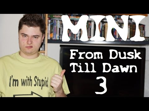 /mini\ FROM DUSK TILL DAWN 3 - THE HANGMAN'S DAUGHTER (P.J. Pesce) / Playzocker Reviews 5.113m