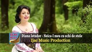 Diana Istudor - Neic-al meu cu ochi de stele NOU 2015 !!!