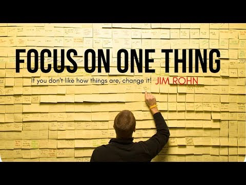 Jim Rohn – FOCUS ON ONE THING (Jim Rohn Motivation)