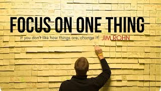 Jim Rohn - FOCUS ON ONE THING (Jim Rohn Motivation)