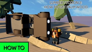[ROBLOX] Lumber Tycoon 2: How to get Palm Wood (EXTREMELY RARE)