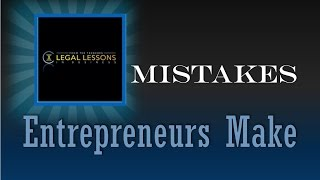 What mistakes are entrepreneurs making when starting their business? - Legal Lessons