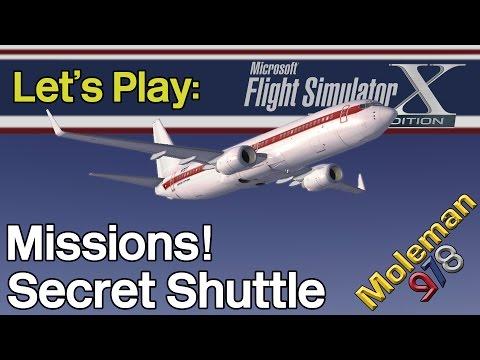 Let's Play: FSX:SE, Missions! Secret Shuttle   Boeing 737