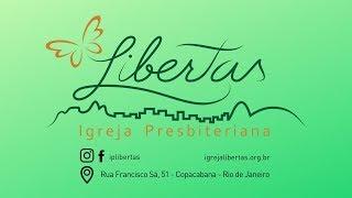 Culto - Igreja Presbiteriana Libertas
