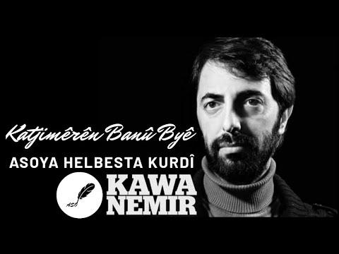 Kawa Nemir - Katjimêrên Banû Byê (Deng: Erol Şaybak) [Jêrenivîs]