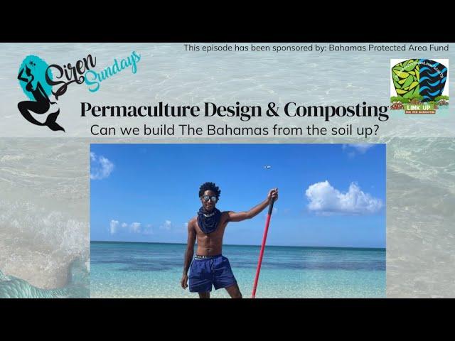 Siren Sundays (Season 4) - Episode 3: Permaculture Design and Composting featuring Nicholas Fox
