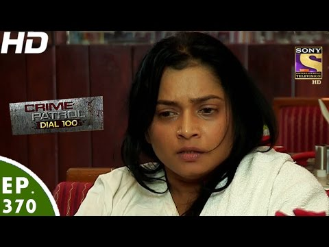 Crime Patrol Dial 100 - क्राइम पेट्रोल - Thane Murder Case ( Part -1) - Ep- 369 - 18th January, 2017
