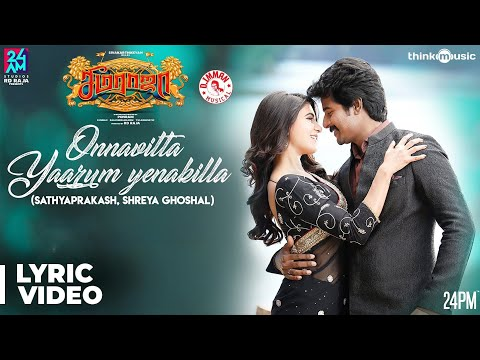 Mix - Seemaraja | Onnavitta Yaarum Yenakilla Song Lyrical | Sivakarthikeyan, Samantha | Ponram | D. Imman