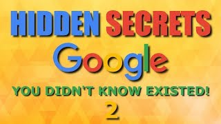 10 Amazing Google Secrets You Didn't Know Existed! 2