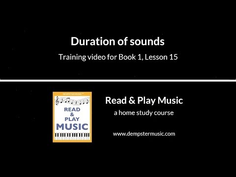 Duration of sounds (Read & Play Music Course - Book 1 - Lesson 15)