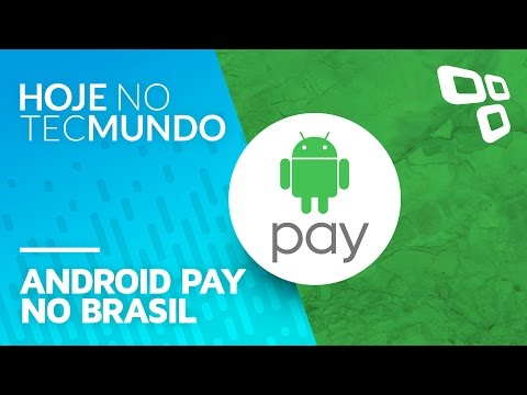 Android Pay no Brasil - Hoje no TecMundo