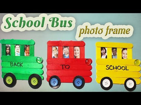 School Bus Photo Frame | Back to School | Popsicle stick Crafts