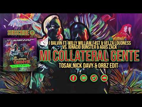 J Balvin vs. Ignacio Bunster & Agus Zack - Mi Collateral Gente (TOSAK,Nick Davy & ORBZ Edit)
