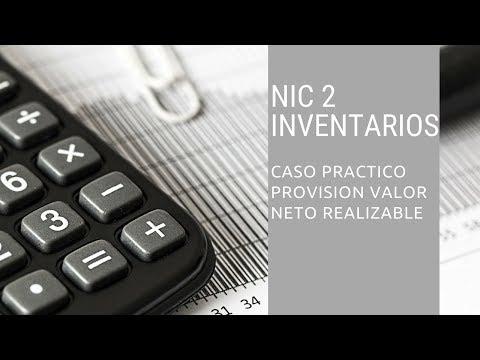 NIC 2 INVENTARIOS  - CASO PRACTICO VALOR NETO REALIZABLE VNR