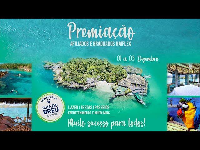 Premiação Afiliados Haiflex na Paradisíaca Ilha do Breu