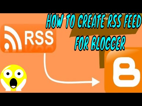 How To Create An RSS Feed? How To Implement On Blogger