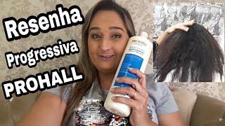 PROGRESSIVA PROHALL - RESULTADO INCRÍVEL !!! RESENHA E PASSO A PASSO -Daniela Soares