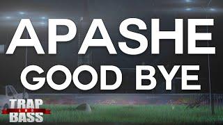 Apashe - Good Bye [FREE DL]