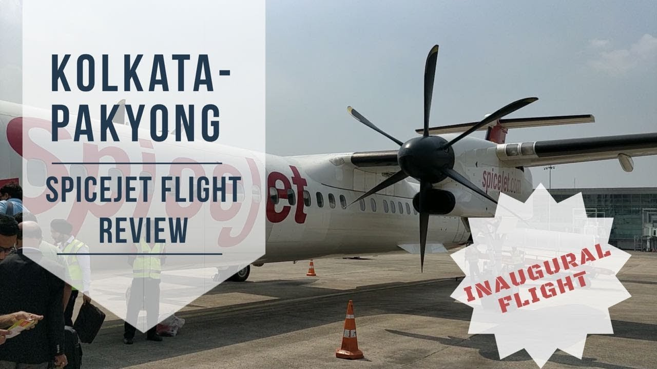 Kolkata Pakyong Spicejet Inaugural Flight review