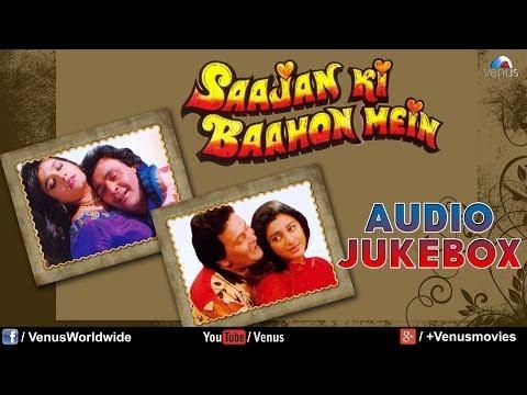 Saajan Ki Baahon Mein Audio Jukebox  Rishi Kapoor, Raveena Tandon, Tabbu