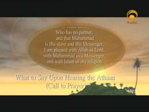 What to Say Upon Hearing the Adhaan (Call to Prayer) ...