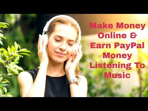 Make Money Online & Earn PayPal Money Listening To Music